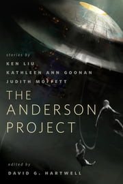 The Anderson Project - A Tor.Com Original ebook by Ken Liu, Judith Moffett, Kathleen Ann Goonan