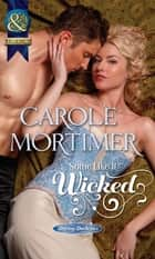 Some Like It Wicked (Mills & Boon Historical) (Daring Duchesses, Book 1) ebook by Carole Mortimer