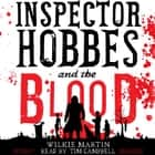 Inspector Hobbes and the Blood - A Cotswold Comedy Cozy Mystery Fantasy sesli kitap by Wilkie Martin
