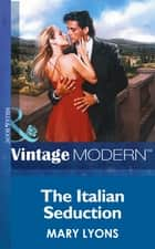 The Italian Seduction (Mills & Boon Modern) ebook by Mary Lyons