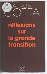 Réflexions sur la grande transition ebook by Alain Cotta
