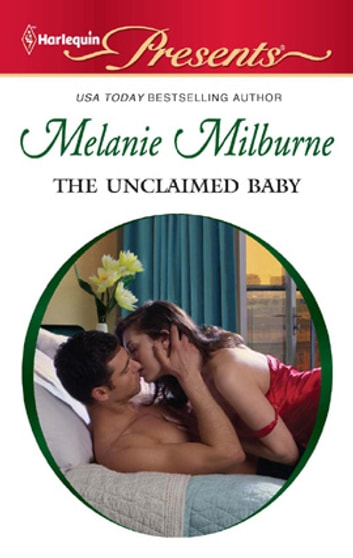 The Unclaimed Baby ekitaplar by Melanie Milburne