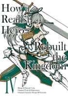 How a Realist Hero Rebuilt the Kingdom (Manga Version) Volume 4 ebook by Dojyomaru, Satoshi Ueda, Sean McCann
