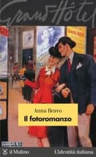 Il fotoromanzo ebook by Anna, Bravo