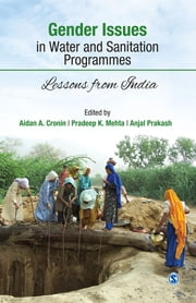 Gender Issues in Water and Sanitation Programmes - Lessons from India ebook by