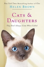 Cats & Daughters: They Don't Always Come When Called ebook by Helen Brown