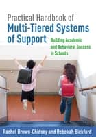 Practical Handbook of Multi-Tiered Systems of Support ebook by Rachel Brown-Chidsey, PhD,Rebekah Bickford, PsyD