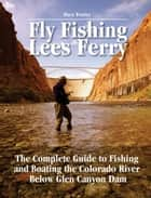 Fly Fishing Lees Ferry ebook by Dave Foster