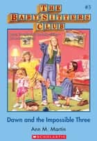 The Baby-Sitters Club #5: Dawn and the Impossible Three ebook by Ann M. Martin
