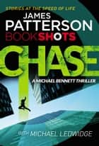 Chase - BookShots ebook by James Patterson