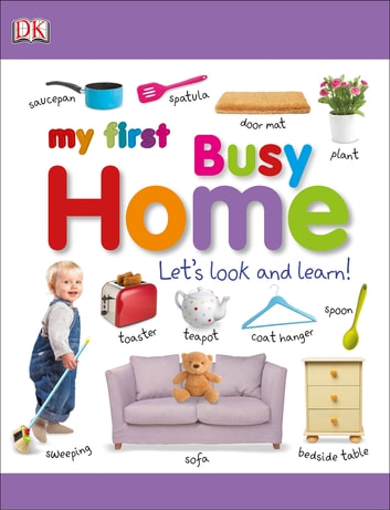 My First Busy Home Let's Look and Learn! ebook by DK