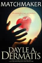 Matchmaker ebook by Dayle A. Dermatis