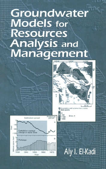 Groundwater Models for Resources Analysis and Management ebook by Aly I. El-Kadi