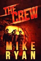 The Crew ebook by Mike Ryan