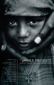 The aWAKE Project, Second Edition - Uniting Against the African AIDS Crisis ebook by Various Contributors