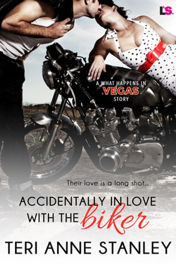 Accidentally in Love with the Biker ebook by Teri Anne Stanley