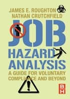 Job Hazard Analysis ebook by James Roughton,Nathan Crutchfield