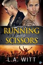 Running with Scissors ebook by L.A. Witt