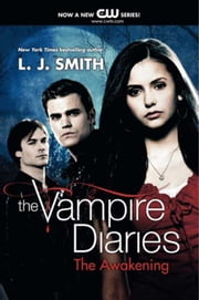 The Vampire Diaries: The Awakening ebook by Kobo.Web.Store.Products.Fields.ContributorFieldViewModel