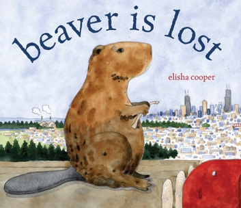 Beaver Is Lost ebook by Elisha Cooper