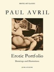 PAUL AVRIL, Erotic Portfolio, Drawings and Illustrations ebook by Karlin, Whitworth