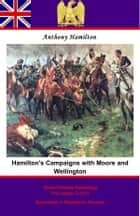 Hamilton's Campaigns with Moore and Wellington during the Peninsular War ebook by Anthony Hamilton