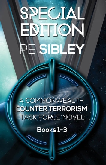Special Edition: A Commonwealth Counter Terrorism Task Force Novel - Books 1-3 ebook by P.E. Sibley