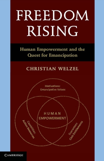 Freedom Rising - Human Empowerment and the Quest for Emancipation ebook by Christian Welzel