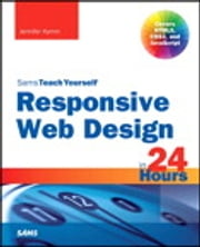 Responsive Web Design in 24 Hours, Sams Teach Yourself ebook by Jennifer Kyrnin
