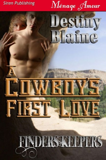 Finders Keepers: A Cowboy's First Love ebook by Destiny Blaine