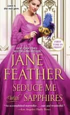 Seduce Me with Sapphires ebook by Jane Feather
