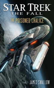 Star Trek: The Fall: The Poisoned Chalice ebook by James Swallow
