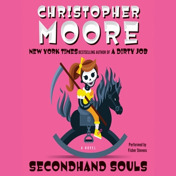 Secondhand Souls - A Novel audiobook by Christopher Moore