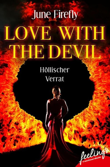 Love with the Devil 3 - Höllischer Verrat ebook by June Firefly