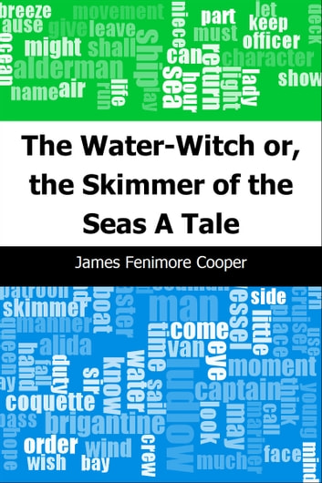 The Water-Witch or, the Skimmer of the Seas: A Tale ebook by James Fenimore Cooper