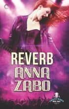 Reverb ebook by Anna Zabo