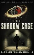 The Shadow Cage ebook by David Archer, Abraham Falls