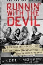 Runnin' with the Devil - A Backstage Pass to the Wild Times, Loud Rock, and the Down and Dirty Truth Behind the Making of Van Halen ebook by