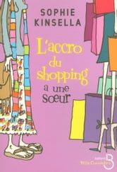 L'Accro du shopping a une soeur ebook by Sophie KINSELLA