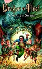 Dragon Thief ebook by S. Andrew Swann