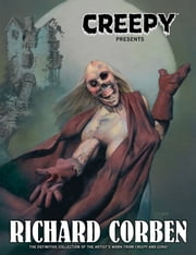 Creepy Presents Richard Corben ebook by Richard Corben