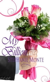 My Billionaire ebook by Stephanie Monte