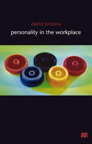 Personality in the Workplace ebook by David Fontana