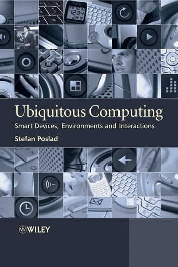Ubiquitous Computing - Smart Devices, Environments and Interactions ebook by Stefan Poslad