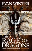 The Rage of Dragons - The Burning, Book One ebook by Evan Winter