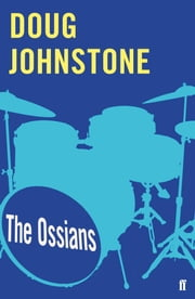 The Ossians ebook by Doug Johnstone