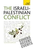 Understand the Israeli-Palestinian Conflict: Teach Yourself ebook by Stewart Ross