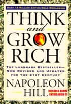 THINK AND GROW RICH - The Complete & Original Classic Masterpiece INCLUDING BONUS FULL AUDIOBOOK E-bok by NAPOLEON HILL