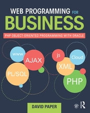Web Programming for Business - PHP Object-Oriented Programming with Oracle ebook by David Paper