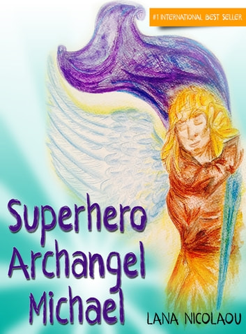 Superhero Archangel Michael ebook by Lana Nicolaou